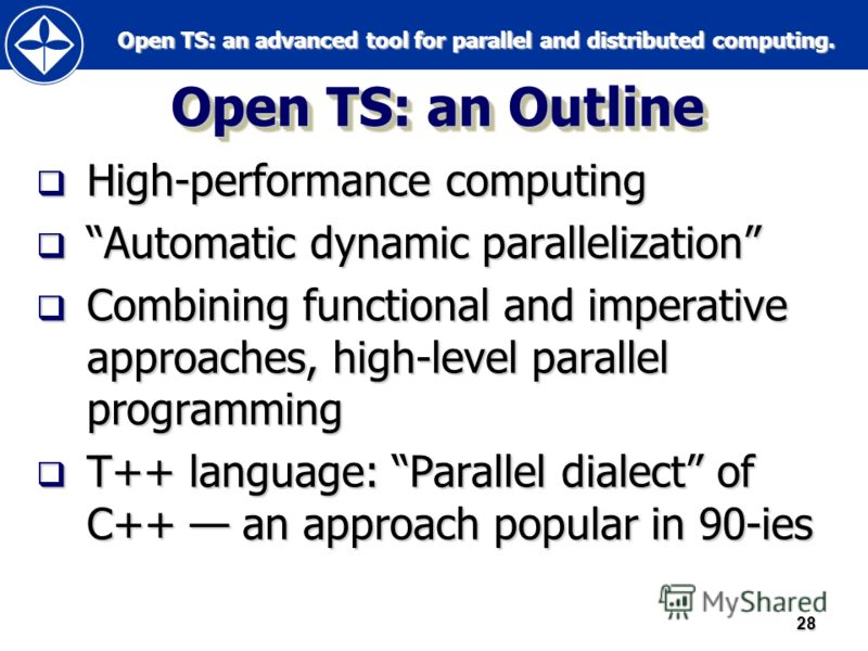 Open TS: an advanced tool for parallel and distributed computing. Open TS: an advanced tool for parallel and distributed computing.28 Open TS: an Outline High-performance computing High-performance computing Automatic dynamic parallelization Automati
