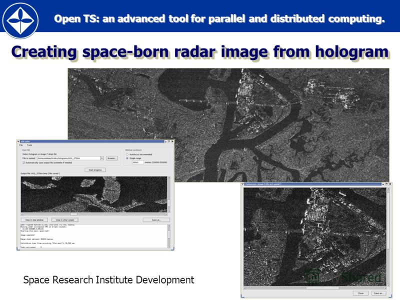 Open TS: an advanced tool for parallel and distributed computing. Open TS: an advanced tool for parallel and distributed computing.56 Creating space-born radar image from hologram Space Research Institute Development