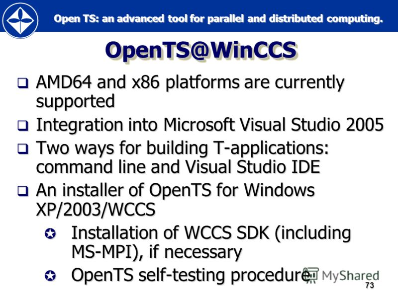 Open TS: an advanced tool for parallel and distributed computing. Open TS: an advanced tool for parallel and distributed computing.73 OpenTS@WinCCSOpenTS@WinCCS AMD64 and x86 platforms are currently supported AMD64 and x86 platforms are currently sup