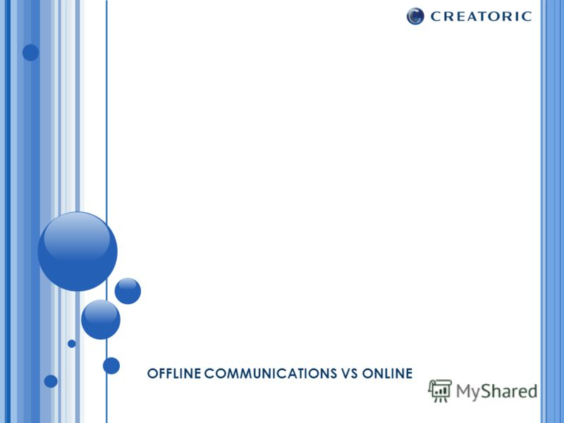 OFFLINE COMMUNICATIONS VS ONLINE