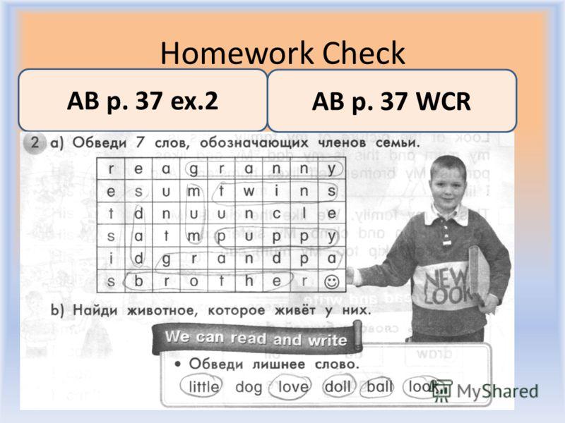 Homework Check Воронцова Н.С. 2011-2012 AB p. 37 ex.2 AB p. 37 WCR