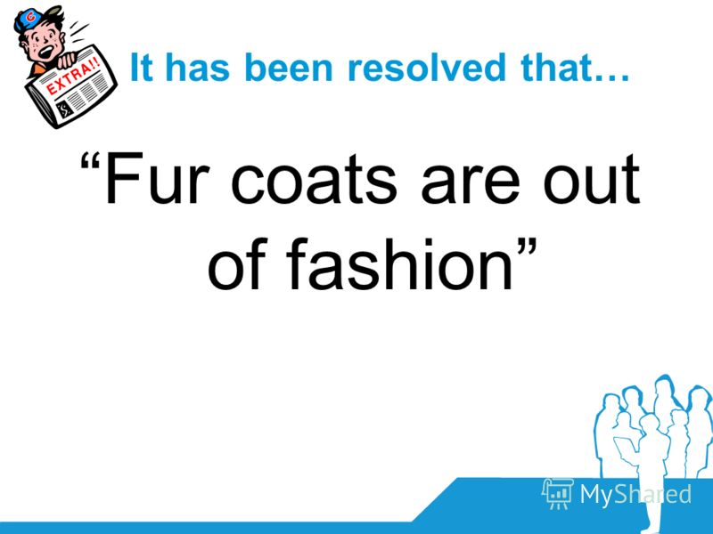 It has been resolved that… Fur coats are out of fashion