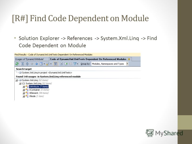 [R#] Find Code Dependent on Module Solution Explorer -> References -> System.Xml.Linq -> Find Code Dependent on Module