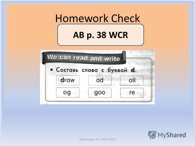 Homework Check Воронцова Н.С. 2011-2012 AB p. 38 WCR