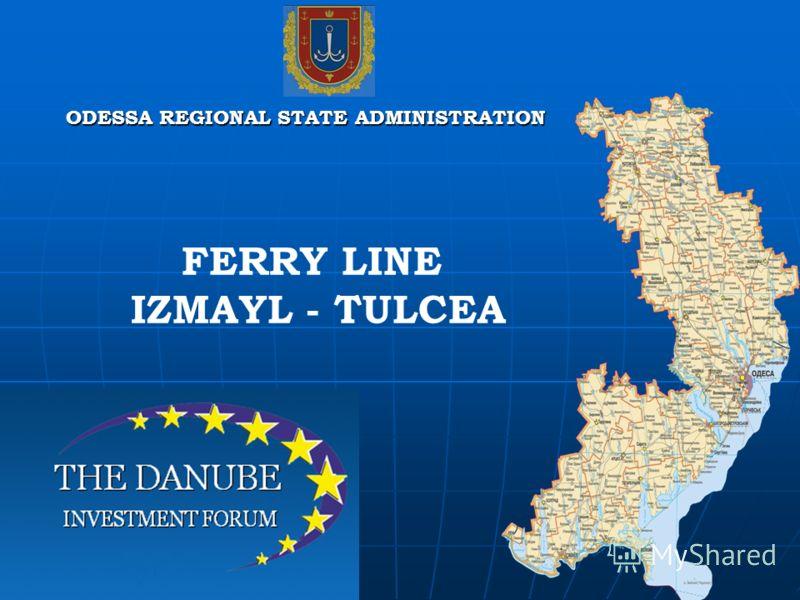 FERRY LINE IZMAYL - TULCEA ODESSA REGIONAL STATE ADMINISTRATION
