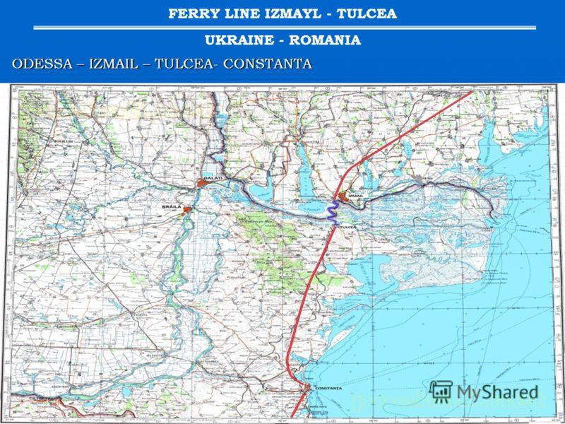 ODESSA – IZMAIL – TULCEA- CONSTANTA FERRY LINE IZMAYL - TULCEA UKRAINE - ROMANIA