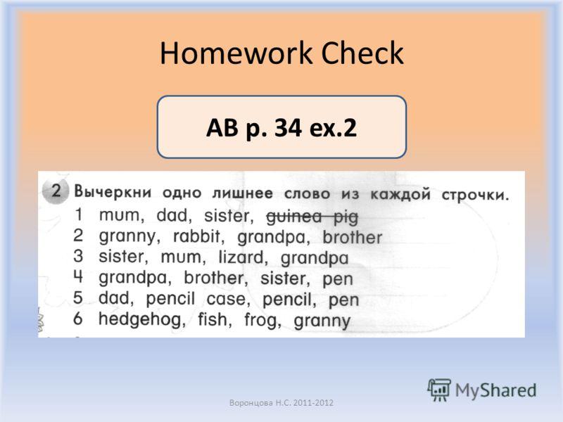 Homework Check Воронцова Н.С. 2011-2012 AB p. 34 ex.2