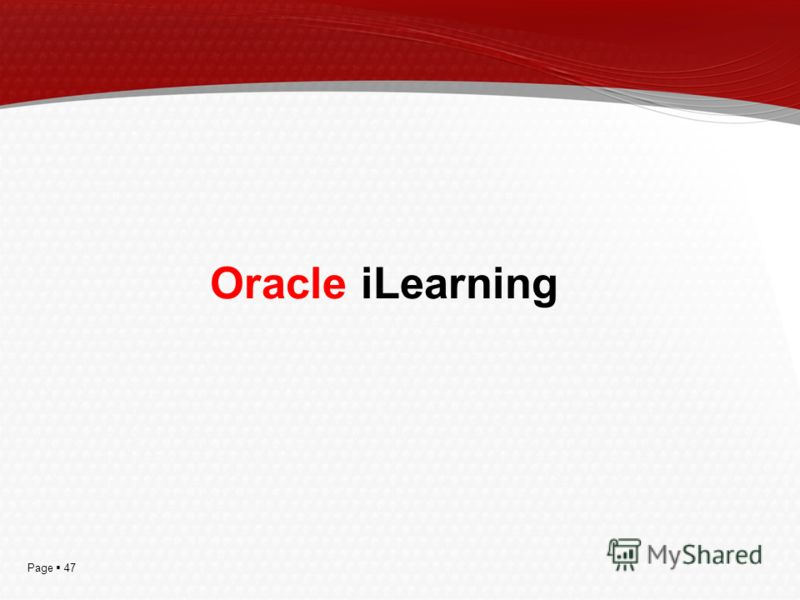 Page 47 Oracle iLearning