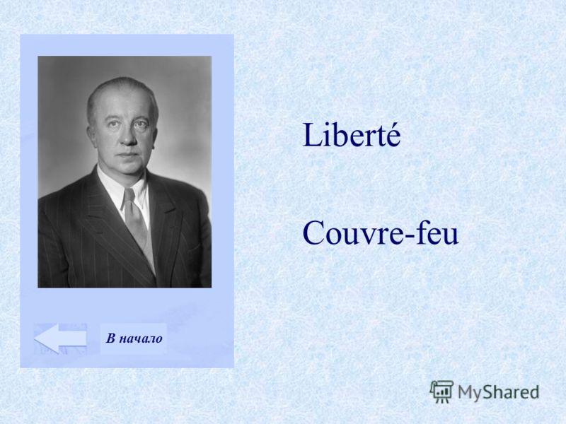 Liberté Couvre-feu В начало