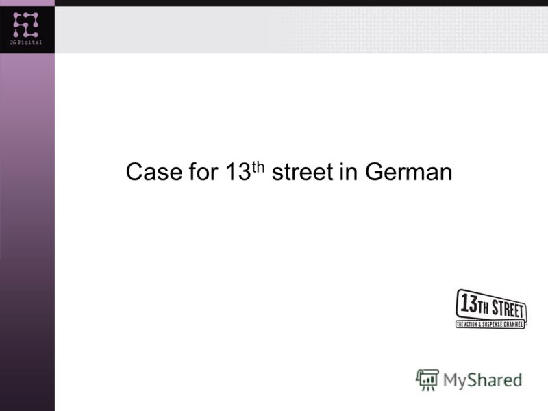Case for 13 th street in German