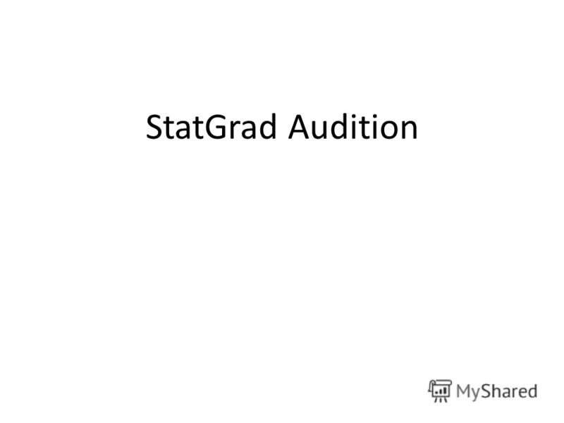 StatGrad Audition