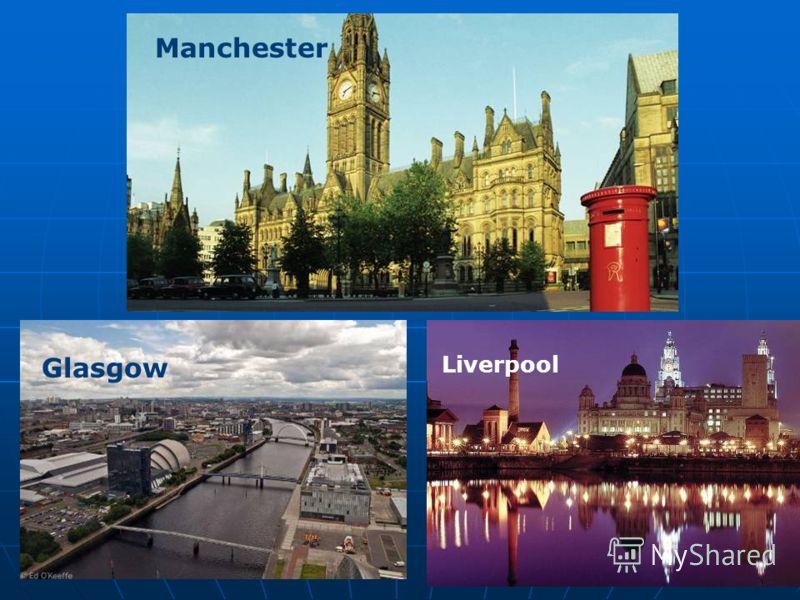 Glasgow Manchester Liverpool