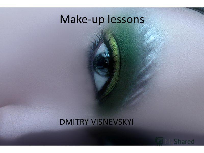 Make-up lessons DMITRY VISNEVSKYI