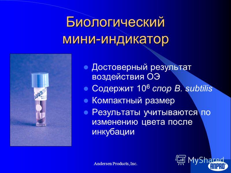 Andersen Products, Inc. Дозиметр ® Мгновенный результат, прост в использовании Такие факторы, как время, температура и концентрация ОЭ существенно влияют на эффективность стерилизации. Dosimeter® используется для визуальной оценки, были ли все эти па