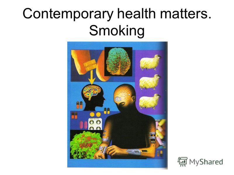 Contemporary health matters. Smoking