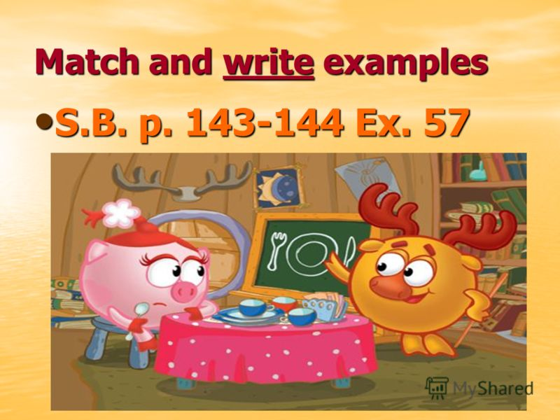 Match and write examples S.B. p. 143-144 Ex. 57 S.B. p. 143-144 Ex. 57
