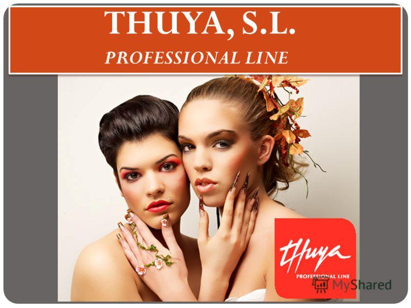 THUYA, S.L. PROFESSIONAL LINE