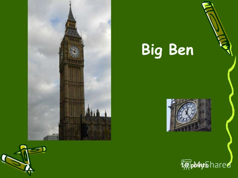 10 points Big Ben