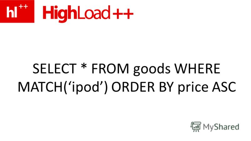 SELECT * FROM goods WHERE MATCH(ipod) ORDER BY price ASC