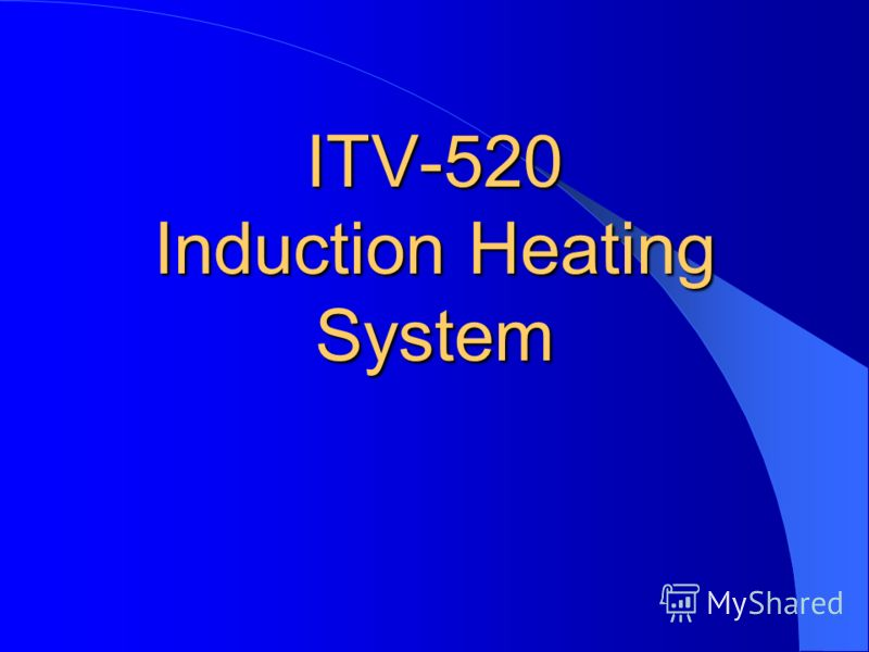 ITV-520 Induction Heating System