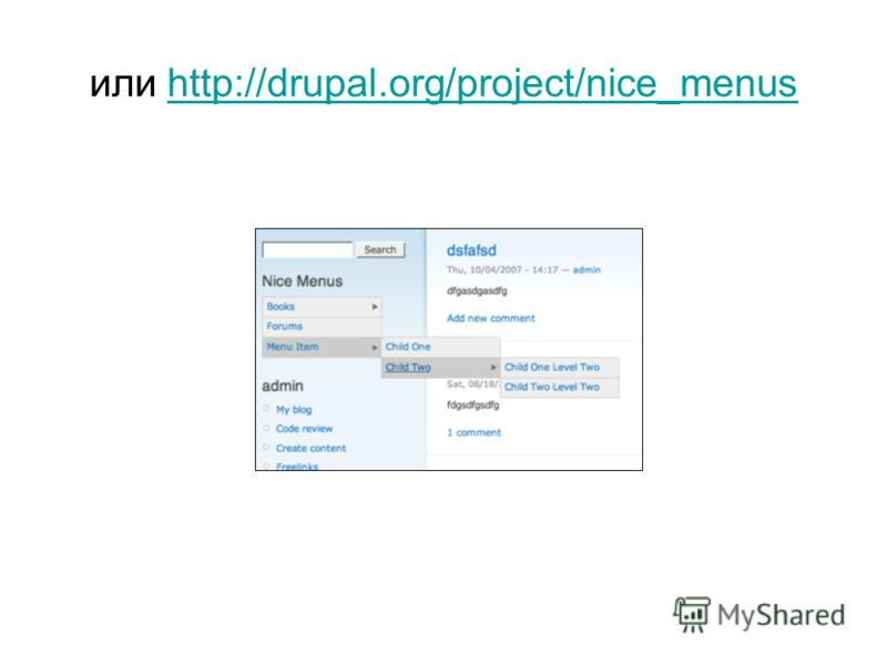 или http://drupal.org/project/nice_menushttp://drupal.org/project/nice_menus