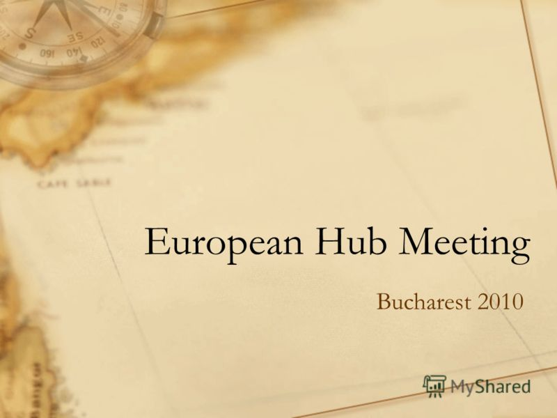European Hub Meeting Bucharest 2010
