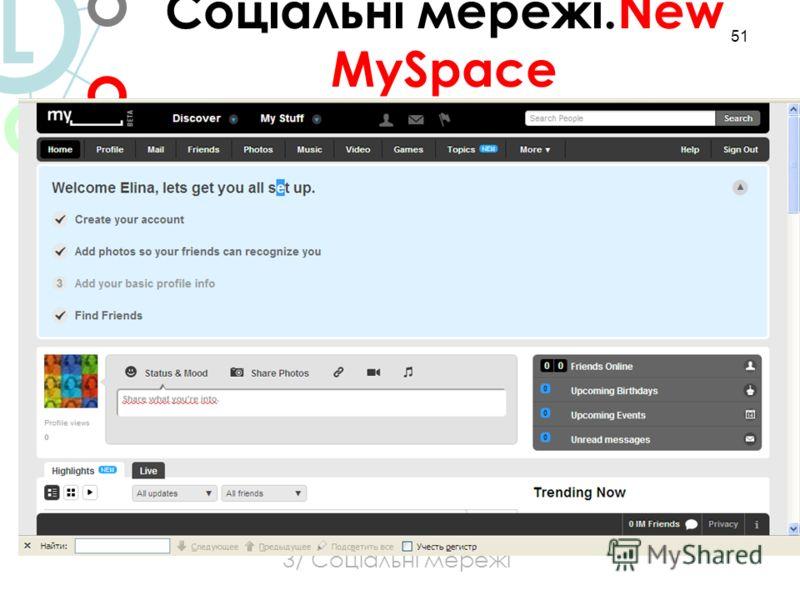 51 3/ Соціальні мережі Соціальні мережі.New MySpace L