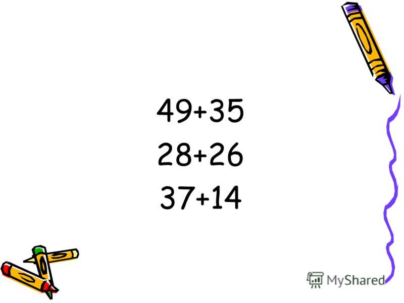 49+35 28+26 37+14
