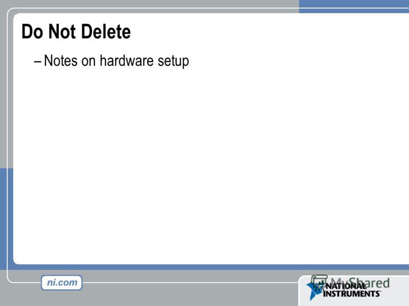Do Not Delete –Notes on hardware setup