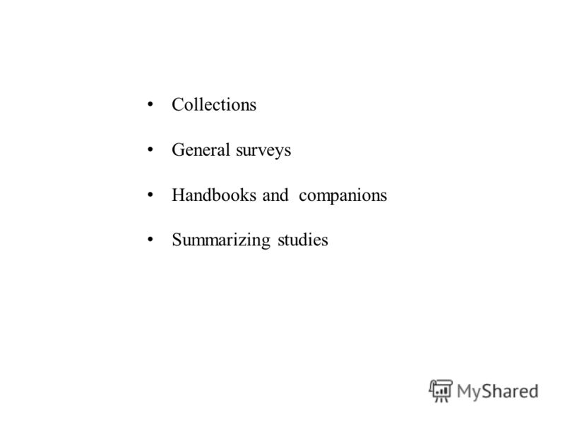 Collections General surveys Handbooks and companions Summarizing studies