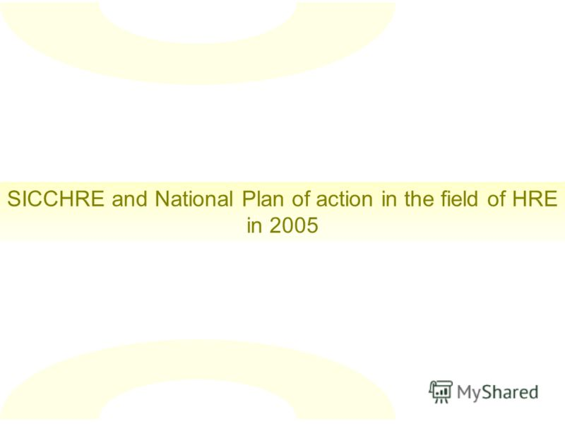 SICCHRE and National Plan of action in the field of HRE in 2005