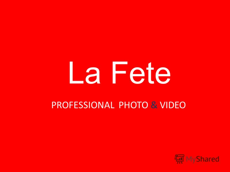 La Fete PROFESSIONAL PHOTO & VIDEO
