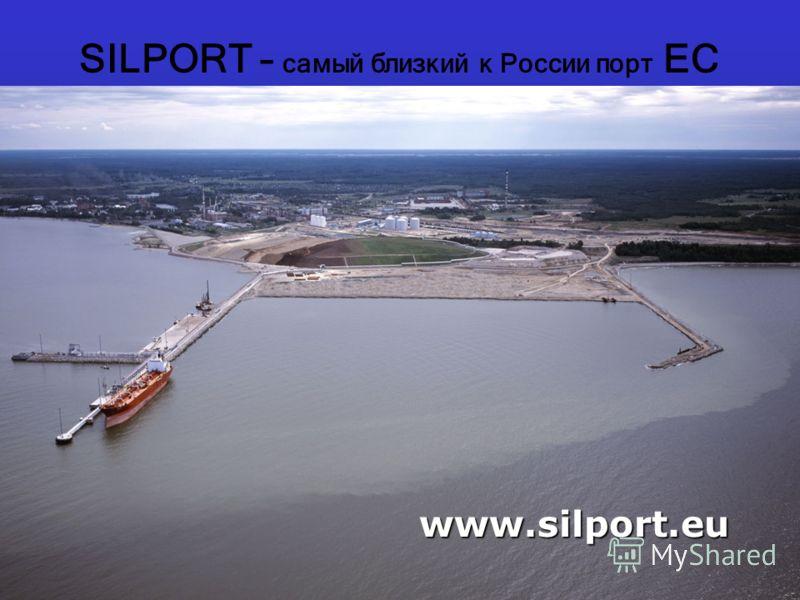 SILPORT Port of Sillamäe www.silport.ee SILPORT – самый близкий к России порт EC www.silport.eu
