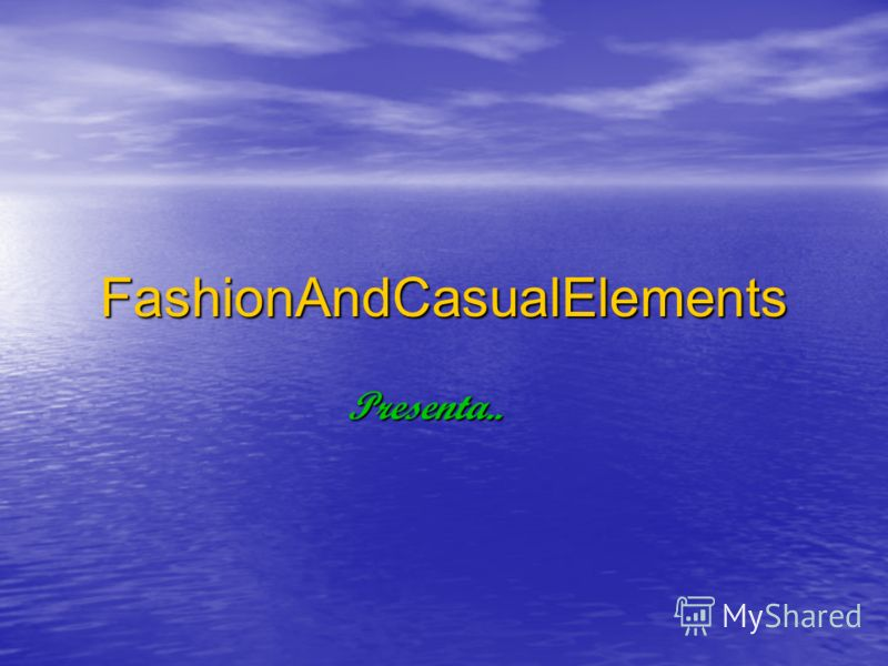 FashionAndCasualElements Presenta..
