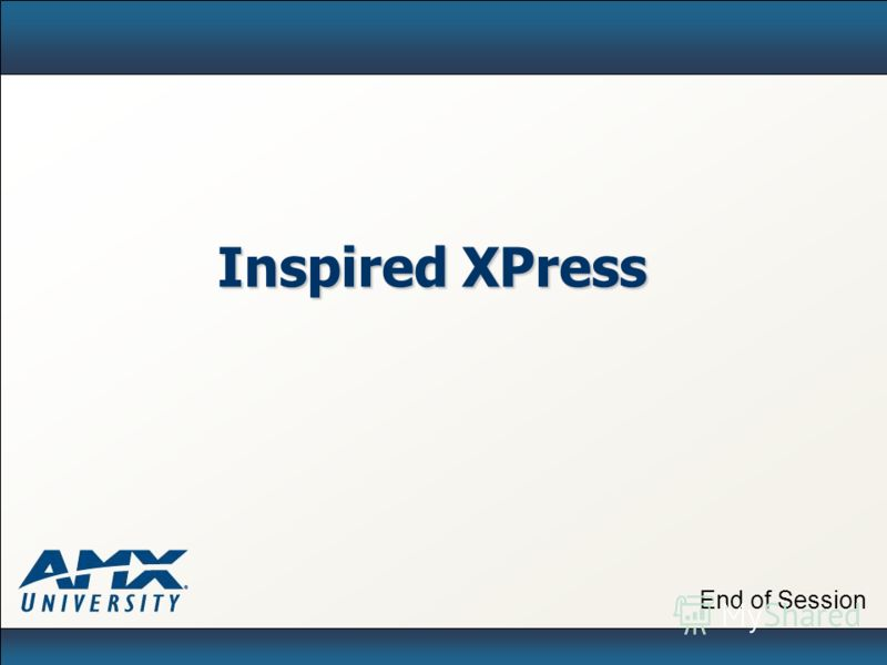 End of Session Inspired XPress