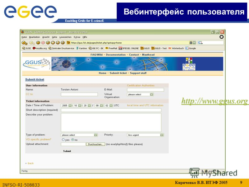 Кириченко В.В. ИТЭФ 2005 9 Enabling Grids for E-sciencE INFSO-RI-508833 http://www.ggus.org Вебинтерфейс пользователя