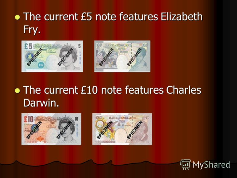 The current £5 note features Elizabeth Fry. The current £5 note features Elizabeth Fry. The current £10 note features Charles Darwin. The current £10 note features Charles Darwin.