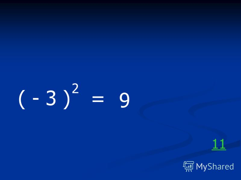 ( - 3 ) 2 = 9 11