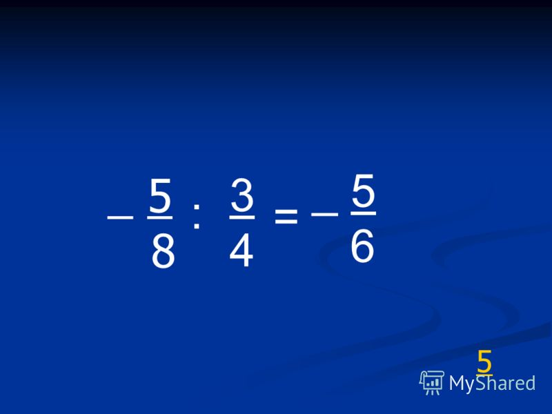 5 _ 5 8 : 3434 = _ 5 6