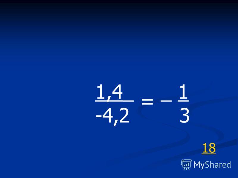 = 1,4_ -4,2 _ 1 3 18