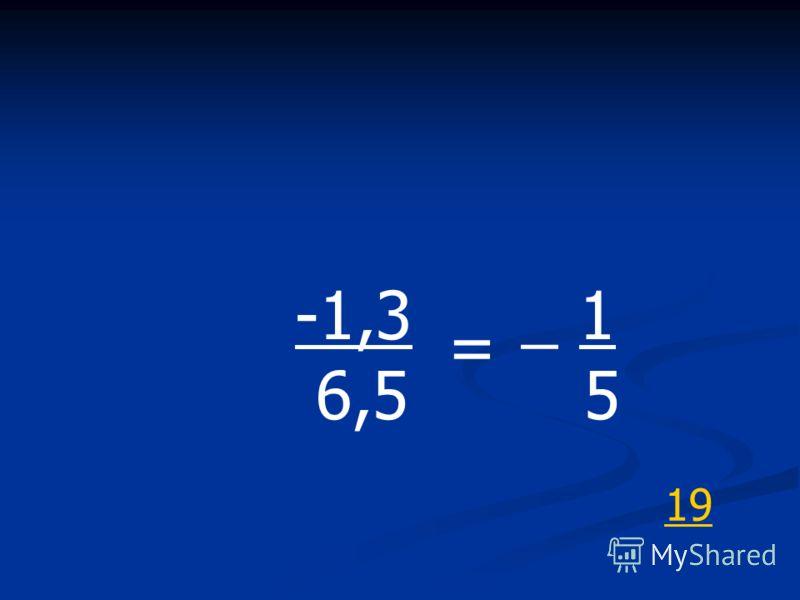 = -1,3 6,5 _ 1 5 19