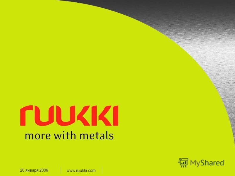 www.ruukki.com 20 января 2009