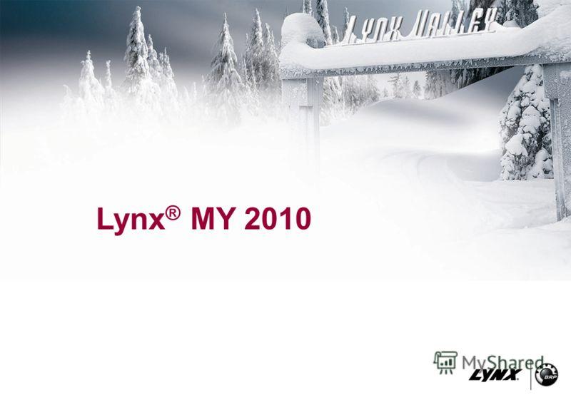 Lynx ® MY 2010