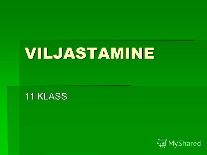 VILJASTAMINE 11 KLASS