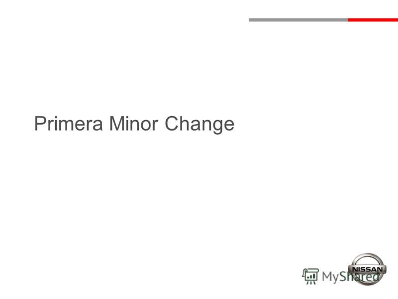 Primera Minor Change