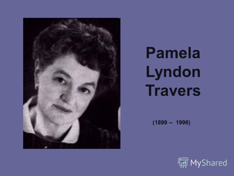 Pamela Lyndon Travers (1899 – 1996)