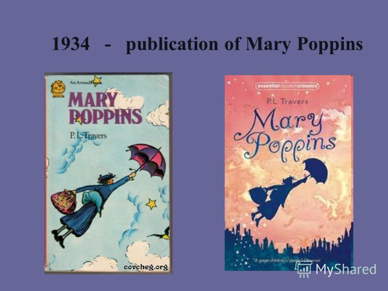 1934 - publication of Mary Poppins