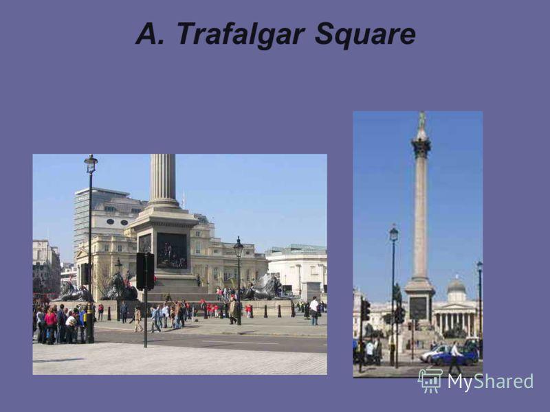 A. Trafalgar Square