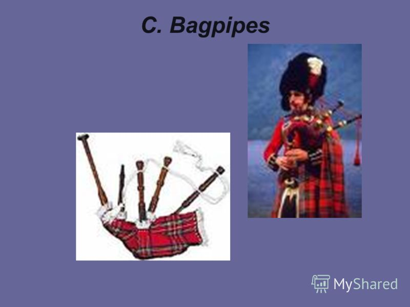 C. Bagpipes