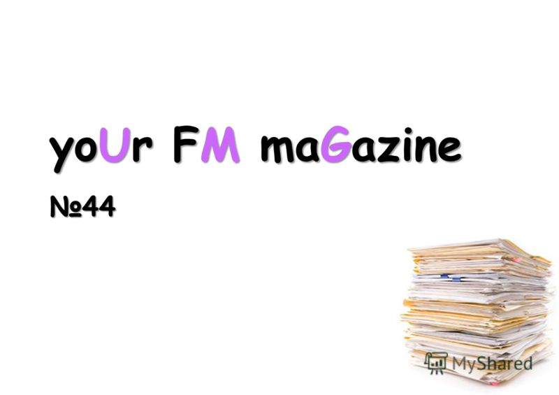 yoUr FM maGazine 44